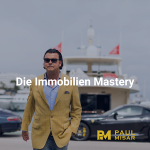 Immobilien Mastery mit Paul Misar