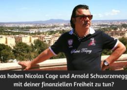 Was haben Nicolas Cage und Arnold Schwarzenegger mit deiner finanziellen Freiheit zu tun? Paul Misar