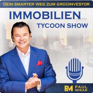 Immobilien Tycoon Show - Der Podcast mit Paul Misar